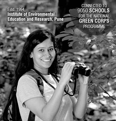 Connected to 9050 Schools for the National Green Corps Programme, Institute of Environmental